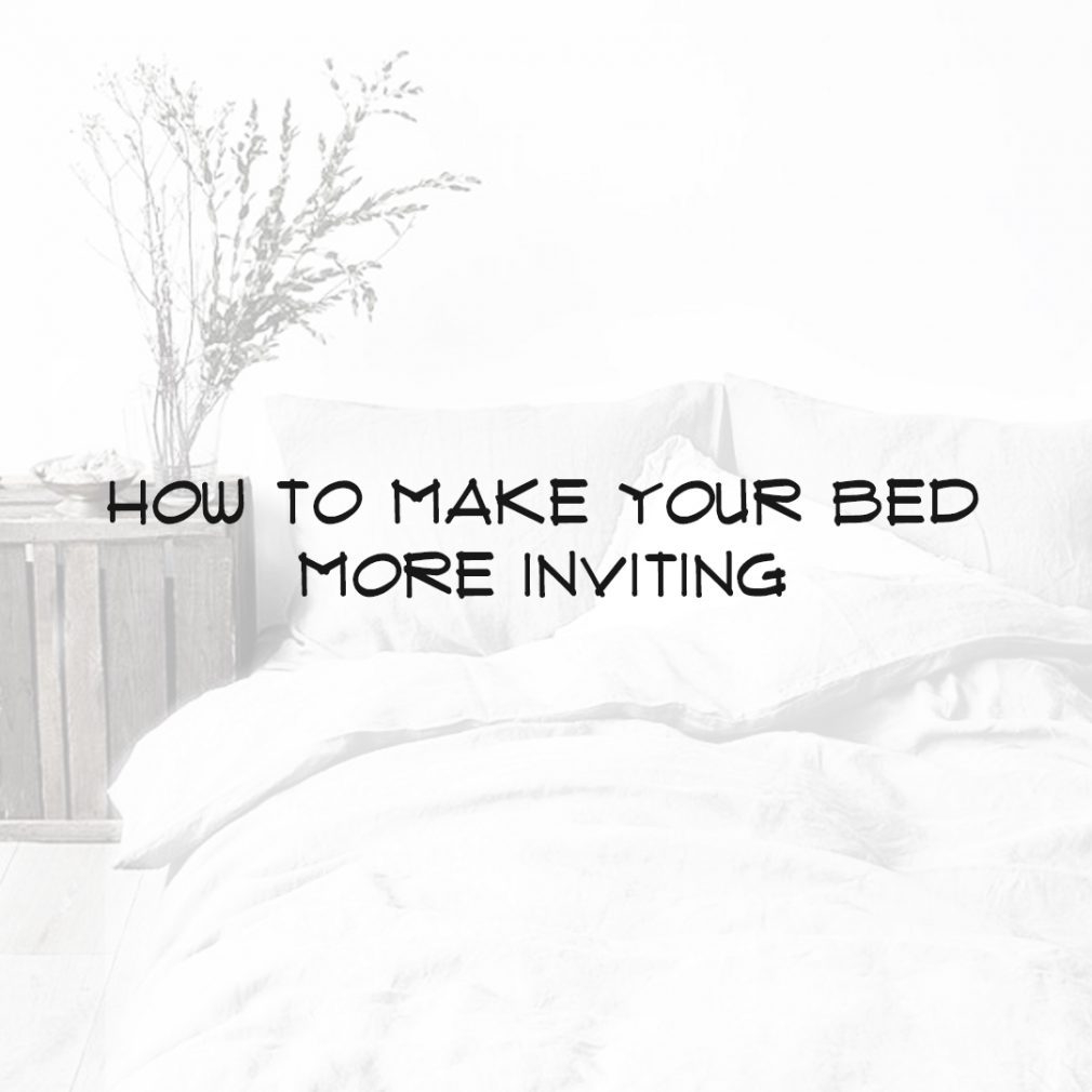 MAKE YOUR BED…..